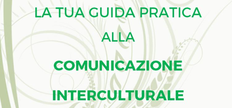 Comunicazione interculturale: la tua guida pratica!